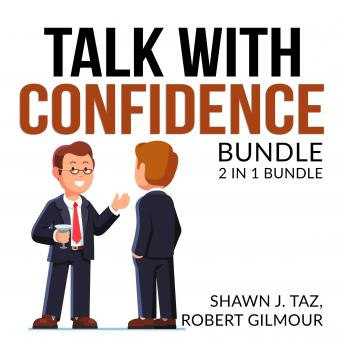Talk With Confidence Bundle, 2 in 1 Bundle, Exactly What to Say and Speak With No Fear