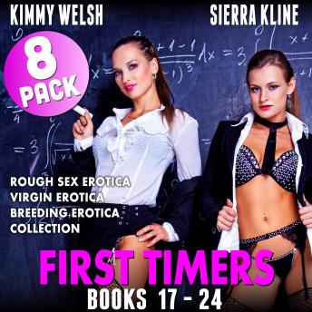 First Timers 8-Pack : Books 17 – 24  (Rough Sex Erotica Virgin Erotica Breeding Erotica Collection)