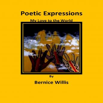 Poetic Expressions My Love to the World