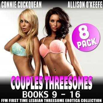 Couples Threesomes 8-Pack : Books 9 – 16 (FFM First Time Lesbian Threesome Erotica Collection)