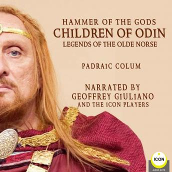 Hammer of The Gods; Children of Odin, Legends of The Old Norse