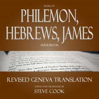 Books of Philemon, Hebrews, James Audiobook: From the Revised Geneva Translation