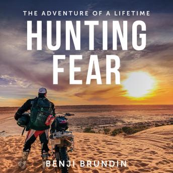 Hunting Fear - the adventure of a lifetime, Benji Brundin