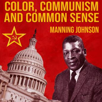 Download Color, Communism And Common Sense by Manning Johnson