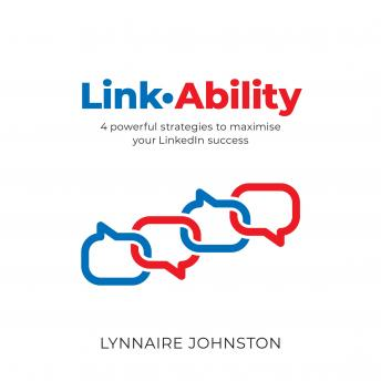 LinkAbility - 4 powerful strategies to maximise your LinkedIn success, Lynnaire Johnston