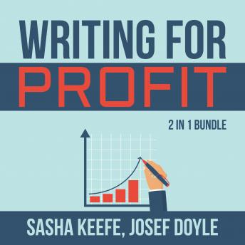 Writing for Profit Bundle: 2 in 1 Bundle, Make a Living With Your Writing, Business of Online Writin