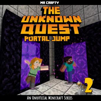 Download Unknown Quest Book 2  Portal Jump: An Unofficial Minecraft Series by Mr. Crafty