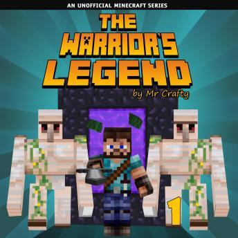 The Warrior's Legend Book 1: An Unofficial Minecraft Series