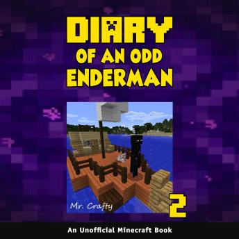 Diary of an Odd Enderman Book 2: An Unofficial Minecraft Book