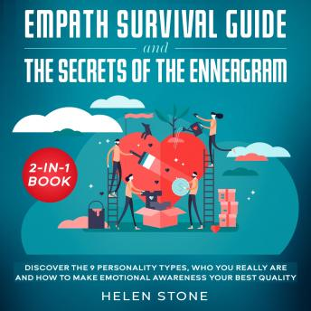 Empath Survival Guide and The Secrets of The Enneagram 2-in-1 Book Discover The 9 Personality Types, Who You Really Are and How to Make Emotional Awareness Your Best Quality