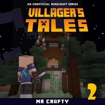Villager's Tales Book 2: An Unofficial Minecraft Series