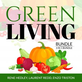 Green Living Bundle: 3 in 1 Bundle, Creative Recycling Side, Go Zero Waste, and Living With a Green