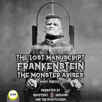 The Lost Manuscript Frankenstein The Monster Arises