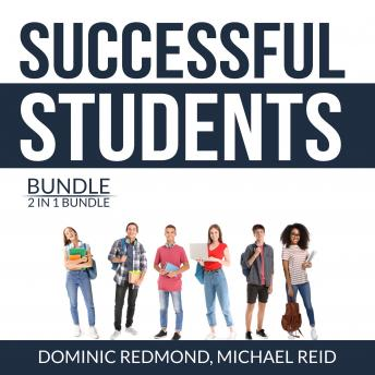 Successful Students Bundle, 2 in 1 Bundle: Success Strategy for Students and College Success Habits
