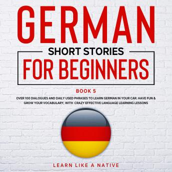 Download German Short Stories for Beginners Book 5 by Learn Like A Native
