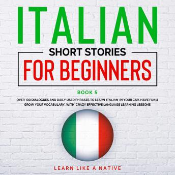 Download Italian Short Stories for Beginners Book 5 by Learn Like A Native