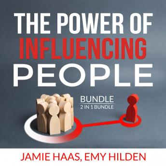 The Power of Influencing People Bundle, 2 in 1 Bundle: How to Influence People, Connect Instantly