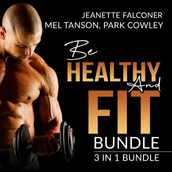 Be Healthy and Fit Bundle: 3 in 1 Bundle, Fast Metabolism Diet Plan, Carb Counting, and Abs Diet