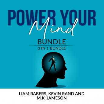 Power Your Mind Bundle: 3 IN 1 Bundle, Intentional Thinking, Unbreakable Mind and Master Your Thinki
