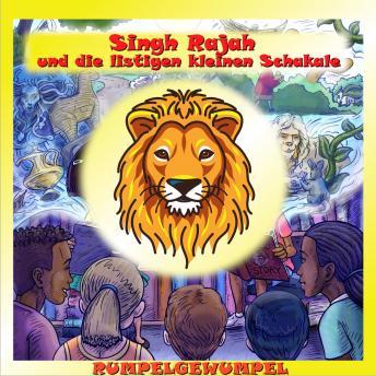 Singh Rajah und die listigen kleinen Schakale