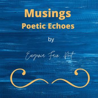 Musings Poetic Echoes