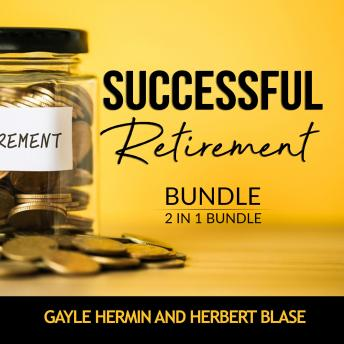Successful Retirement Bundle, 2 in 1 Bundle: Retirement Guide and Invest for Retirement