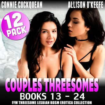Couples Threesomes 12-Pack : Books 13 – 24 (FFM Threesome Lesbian BDSM Erotica Collection)