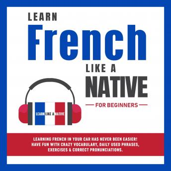 Learn French Like a Native for Beginners