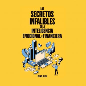 Los secretos infalibles de la inteligencia emocional y financiera