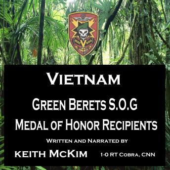 Vietnam Green Berets S.O.G. Medal of Honor Recipients
