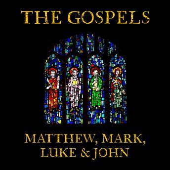 The Gospels: Matthew, Mark, Luke and John