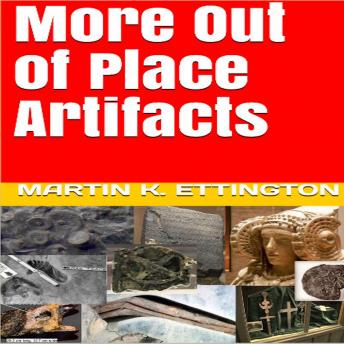 Download More Out of Place Artifacts by Martin K. Ettington