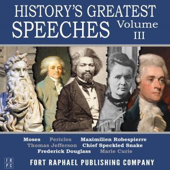 History's Greatest Speeches - Vol. III