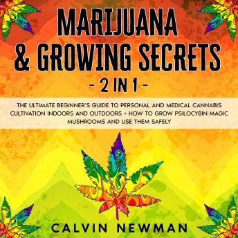Marijuana & Growing Secrets - 2 in 1