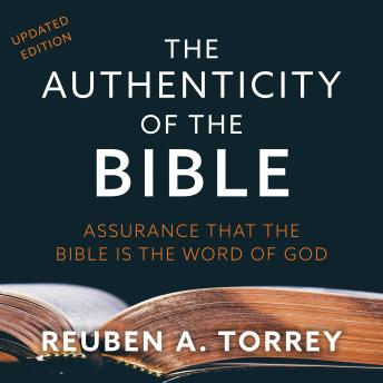 The Authenticity of the Bible: Assurance that the Bible is the Word of God