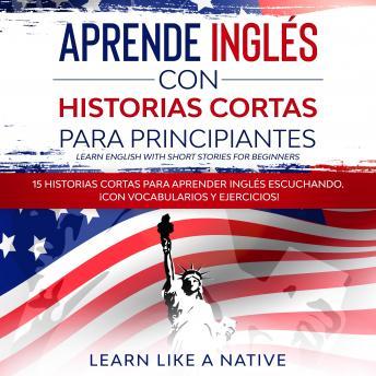 Aprende Inglés con Historias Cortas para Principiantes [Learn English With Short Stories for Beginne