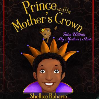 Prince and His Mother's Crown: Tales within My Mother's Hair