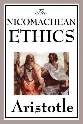 Nicomachean Ethics, The - Aristotle