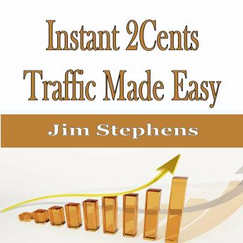 Instant 2Cents Traffic Made Easy