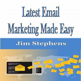 Latest Email Marketing Made Easy