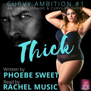 Thick: An Older Man - Younger Woman Romance