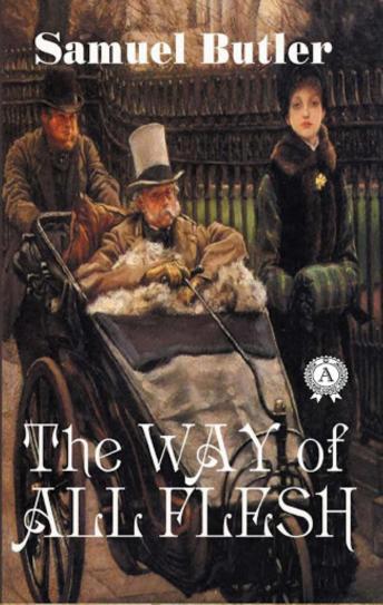 Way of All Flesh, The - Samuel Butler