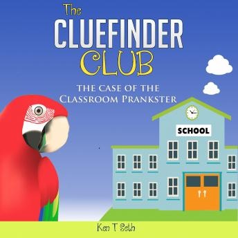 Mysteries books for Children: The CLUE FINDER CLUB : THE CASE OF SCHOOL PLANKSTER