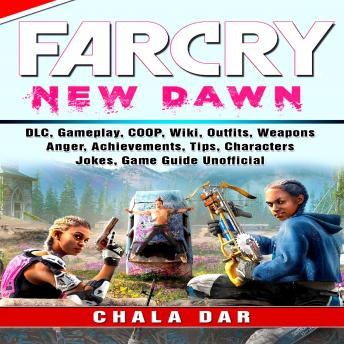 Far Cry New Dawn Game, COOP, Animals, Outfits, Weapons, Items, Tips, Walkthrough, Download, Jokes, Guide  Unofficial