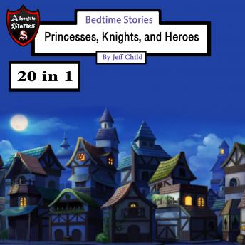 Bedtime Stories: Princesses, Knights, and Heroes