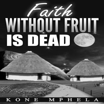 Faith Without Fruit Is Dead