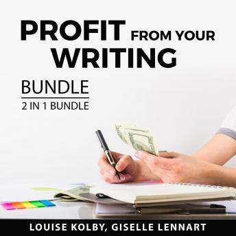 Profit From Your Writing Bundle, 2 in 1 Bundle: Writing For Profit and Article Gold