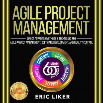 AGILE PROJECT MANAGEMENT: Direct Approach Methods and Techniques for Agile Project Management, Softw