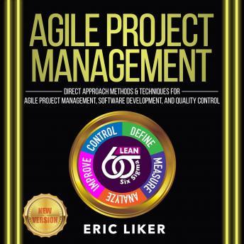 AGILE PROJECT MANAGEMENT: Direct Approach Methods and Techniques for Agile Project Management, Softw
