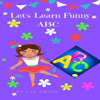 Download Let's Learn Funny ABC by Liz Smith